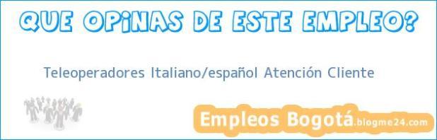 Teleoperadores Italiano/español Atención Cliente