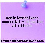 Administrativo/a comercial – Atención al cliente