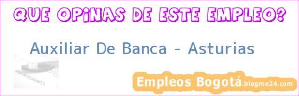 Auxiliar De Banca – Asturias