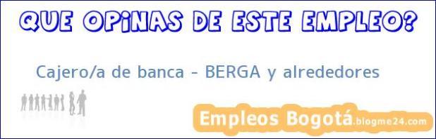 Cajero/a de banca – BERGA y alrededores