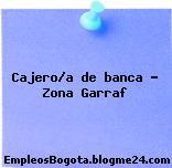 Cajero/a de banca – Zona Garraf