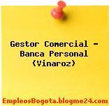 Gestor Comercial – Banca Personal (Vinaroz)
