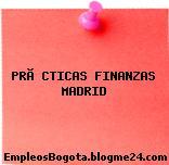 Prácticas Finanzas Madrid