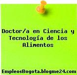 Doctor/a en ciencia y tecnología de los alimentos