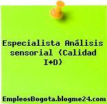 Especialista Análisis sensorial (Calidad I+D)