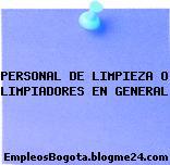 PERSONAL DE LIMPIEZA O LIMPIADORES EN GENERAL