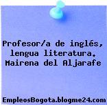 Profesor/a de inglés, lengua literatura. Mairena del Aljarafe