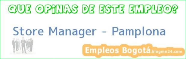 Store Manager – Pamplona