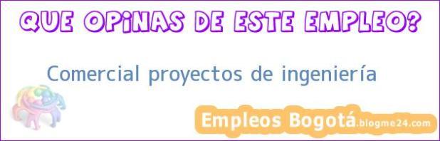 Comercial proyectos de ingeniería