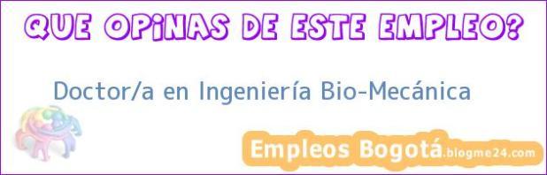 Doctor/a en Ingeniería Bio-Mecánica