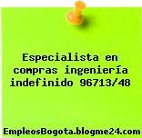 Especialista en compras ingeniería indefinido 96713/48