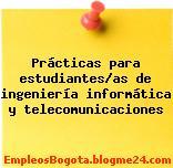 Prácticas para estudiantes/as de ingeniería informática y telecomunicaciones