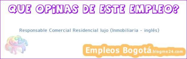 Responsable Comercial Residencial lujo (Inmobiliaria – inglés)