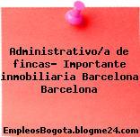 Administrativo/a de fincas- Importante inmobiliaria Barcelona Barcelona