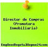 Director de Compras (Promotora Inmobiliaria)