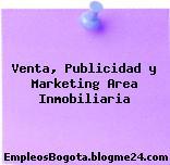 Venta, Publicidad y Marketing Area Inmobiliaria