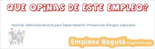 Auxiliar Administrativo/a para Departamento Prevención Riesgos Laborales