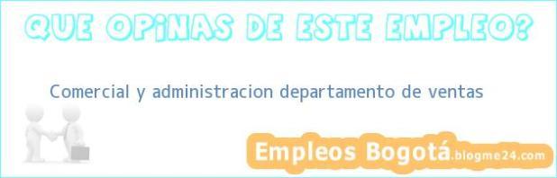 Comercial y administracion departamento de ventas