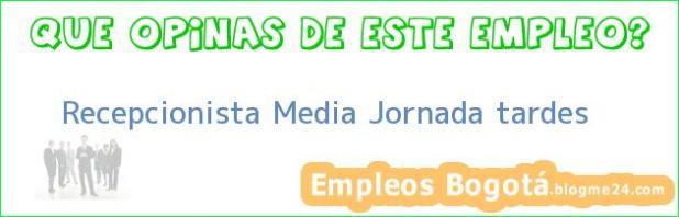 Recepcionista Media Jornada tardes