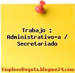 Trabajo : Administrativo-a / Secretariado