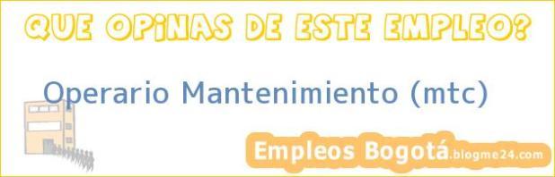 Operario Mantenimiento (mtc)
