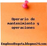 Operario de mantenimiento y operaciones