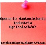 Operario Mantenimiento Industria Agrícola(h/m)
