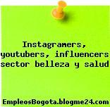 Instagramers, youtubers, influencers sector belleza y salud