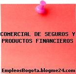 COMERCIAL DE SEGUROS Y PRODUCTOS FINANCIEROS