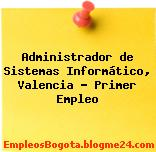 Administrador de Sistemas Informático, Valencia – Primer Empleo