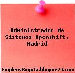 Administrador de Sistemas Openshift, Madrid