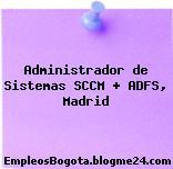Administrador de Sistemas SCCM + ADFS, Madrid