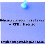 Administrador sistemas + CPD, Madrid