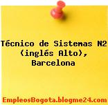 Técnico de Sistemas N2 (inglés Alto), Barcelona