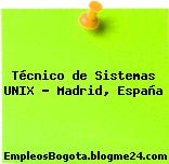 Técnico de Sistemas UNIX – Madrid, España