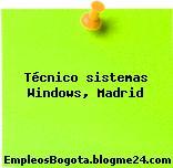 Técnico Sistemas Windows, Madrid