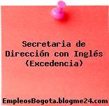Secretaria de Dirección con Inglés (Excedencia)