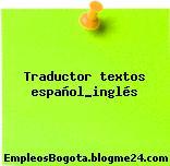Traductor textos español_inglés