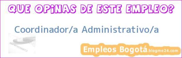 Coordinador/a Administrativo/a