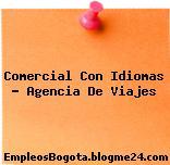 Comercial Con Idiomas – Agencia De Viajes