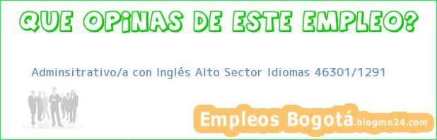 Adminsitrativo/a con Inglés Alto Sector Idiomas 46301/1291