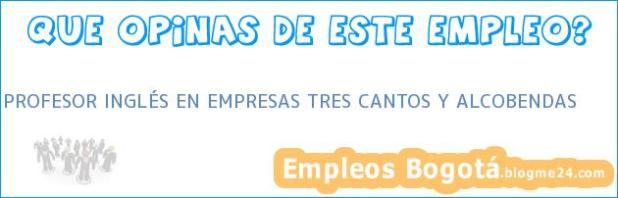 PROFESOR INGLÉS EN EMPRESAS TRES CANTOS Y ALCOBENDAS