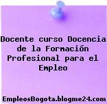 Docente curso Docencia de la Formación Profesional para el Empleo