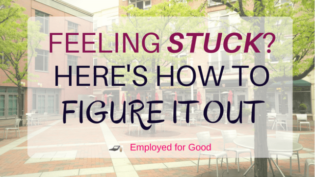 Feeling Stuck? Here's How To Figure It Out