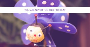 Meme - You are never too old for play - Page