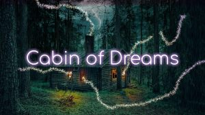 Cabin of Dreams - Guided Meditation for Dreaming Sleep