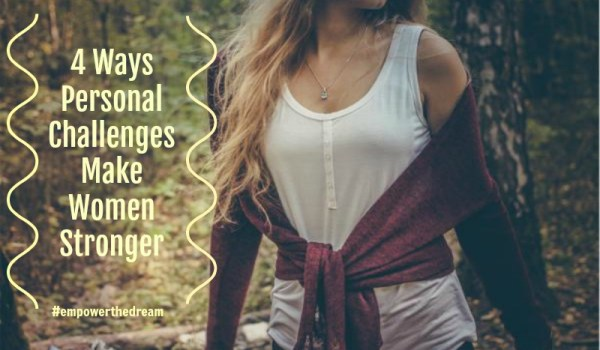 Challenges Make Women Stronger