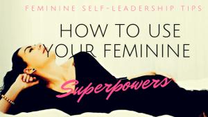 Intentions + Feminine Genius Superpowers!