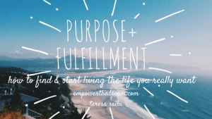 How To Find Life Purpose & Fulfillment