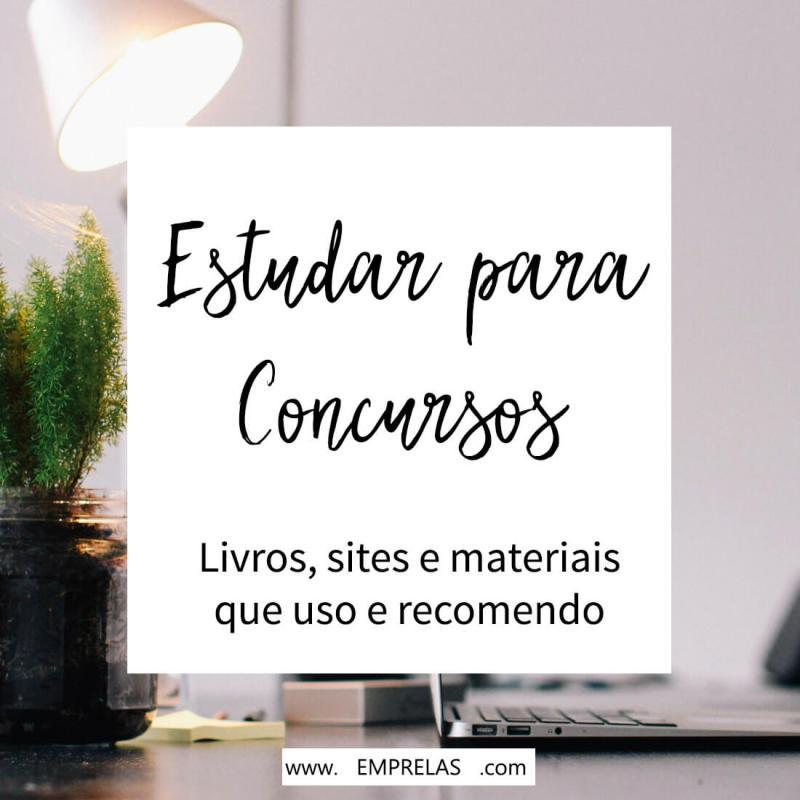 Estudar para concursos: sites, livros que recomendo e dicas